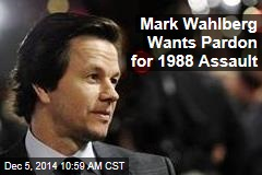 Mark Wahlberg Wants Pardon for 1988 Assault