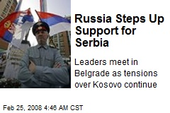 Russia Steps Up Support for Serbia