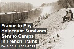 France to Pay Holocaust Survivors Sent to Camps in French Trains