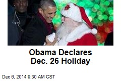 Obama Declares Dec. 26 Holiday for Federal Workers