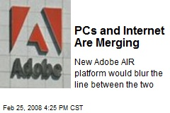 PCs and Internet Are Merging