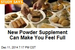 New Powder Supplement Can Make You Feel Full