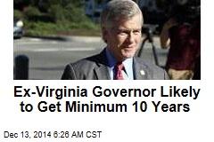 Ex-Virginia Gov. to Get Minimum 10 Years