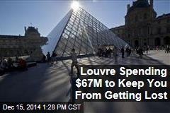 Louvre Spending $67M to Keep You From Getting Lost