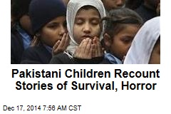 Pakistani Children Recount Stories of Survival, Horror