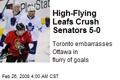 High-Flying Leafs Crush Senators 5-0