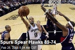 Spurs Spear Hawks 89-74