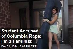 Student Accused of Columbia Rape: I'm a Feminist