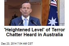 'Heightened Level' of Terror Chatter Heard in Australia