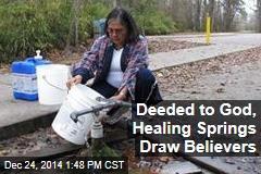 Deeded to God, Healing Springs Draw Believers