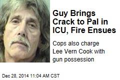 Guy Brings Crack to Pal in ICU, Fire Ensues