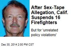 After Sex-Tape Allegation, Calif. Suspends 16 Firefighters