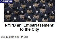 NYPD an 'Embarrassment' to the City