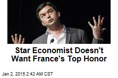 Star Economist Doesn't Want France's Top Honor