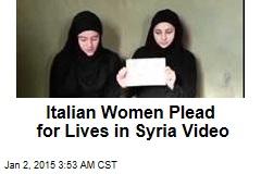 Italian Women Plead for Lives in Syria Video