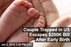 Couple Trapped in US Escapes $200K Bill After Early Birth