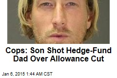 Cops: Son Shot Hedge-Fund Dad Over Allowance Cut