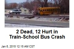 2 Dead, 12 Hurt in Train-School Bus Crash