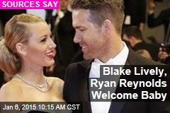 Blake Lively, Ryan Reynolds Welcome Baby