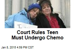 Court Rules Teen Must Undergo Chemo