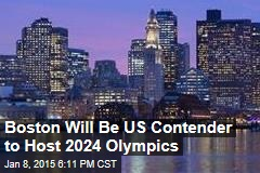 Boston Will Be US Contender to Host 2024 Olympics