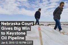Nebraska Court Gives Big Win to Keystone Oil Pipeline