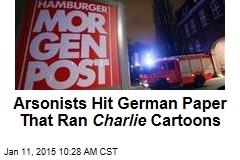Arsonists Hit German Paper That Ran Charlie Cartoons