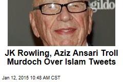 JK Rowling, Aziz Ansari Troll Murdoch Over Islam Tweets
