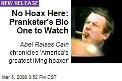 No Hoax Here: Prankster's Bio One to Watch