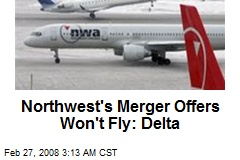 Northwest's Merger Offers Won't Fly: Delta