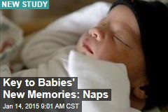 Key to Babies' New Memories: Naps