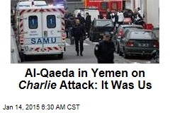 Al-Qaeda in Yemen: We Were Behind Charlie Attack