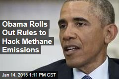Obama Rolls Out Rules to Hack Methane Emissions