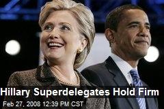 Hillary Superdelegates Hold Firm