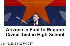 Arizona Is First to Require Civics Test in High School