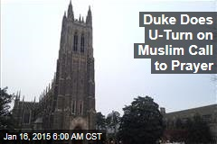 Duke University Does U-Turn on Muslim Call to Prayer