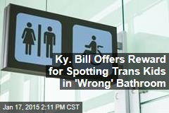 Ky. Bill Offers Reward for Spotting Trans Kids in 'Wrong' Bathroom
