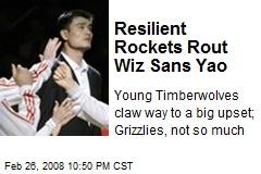 Resilient Rockets Rout Wiz Sans Yao