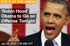 'Robin Hood' Obama to Go on Offense Tonight