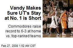 Vandy Makes Sure UT's Stay at No. 1 is Short