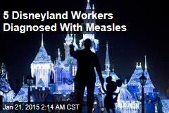 5 Disneyland Workers Diagnosed With Measles