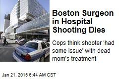 Boston Surgeon in Hospital Shooting Dies