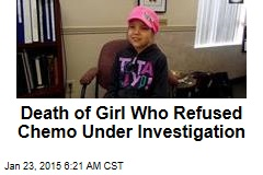 Death of Girl Who Refused Chemo Under Investigation