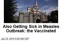 Vaccinated Also Getting Sick in Measles Outbreak