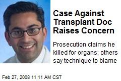 Case Against Transplant Doc Raises Concern