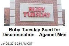Ruby Tuesday Sued for Discrimination—Against Men