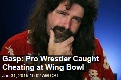 Gasp: Pro Wrestler Caught Cheating at Wing Bowl