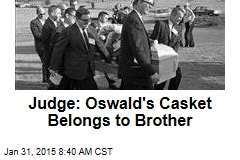 Judge: Oswald's Casket Belongs to Brother