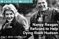 Nancy Reagan Refused to Help Dying Rock Hudson