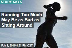 Running Too Much May Be as Bad as Sitting Around